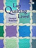 Lap Quilting Lives, Georgia Bonesteel, 1564772594