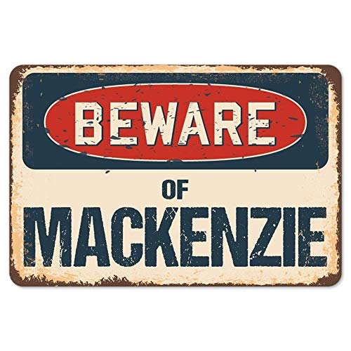 マッケンジーに注意してください 金属板ブリキ看板注意サイン情報サイン金属安全サイン警告サイン表示パネル