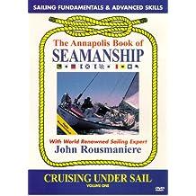 Annapolis Book of Seamanship: Cruising Under Sail Vol. 1