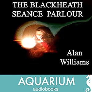 The Blackheath Seance Parlour Audiobook