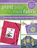 Print Your Own Fabric, Linda Griepentrog and Missy Shepler, 0896892476