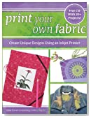 Print Your Own Fabric: Create Unique Designs Using an Inkjet Printer