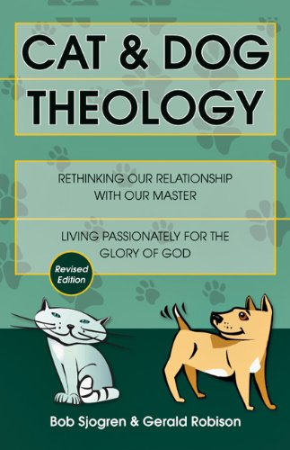 Cat And Dog Theology Bob Sjogren
