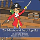 The Adventures of Dusty Popsallot, Chris M. Mcdaniel, 145200871X