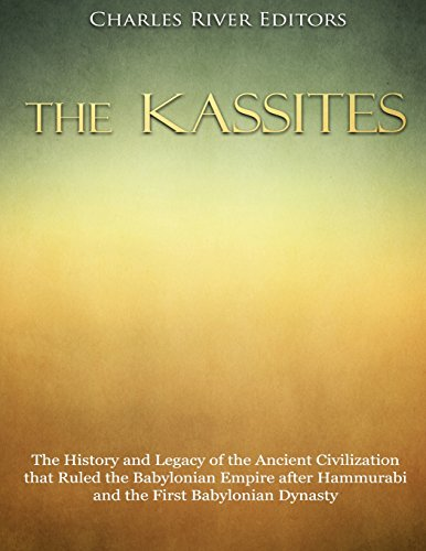 Empire Hanging - The Kassites: The History and Legacy of the Ancient Civilization that Ruled the Babylonian Empire after Hammurabi and the First Babylonian Dynasty