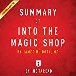 Summary of 'Into the Magic Shop' by James R. Doty, MD | Includes Analysis |  Instaread