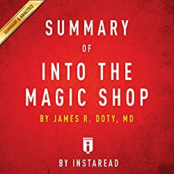 Summary of 'Into the Magic Shop' by James R. Doty, MD | Includes Analysis