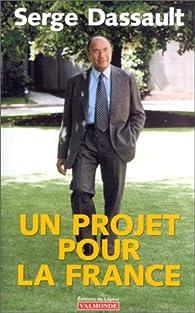 Un projet pour la France par Serge Dassault