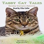 Tabby Cat Tales | Becky Corwin-Adams