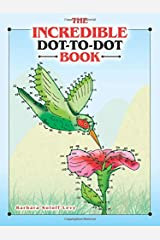The Incredible Dot-to-Dot Book (Dover Fun and Games for Children) Paperback