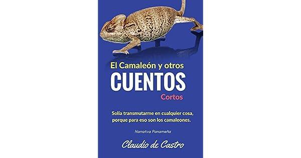 Amazon.com: El Camaleón y otros cuentos cortos: Narrativa ...