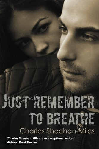Just Remember to Breathe by Sheehan-Miles, Charles (2012) Paperback pdf epub