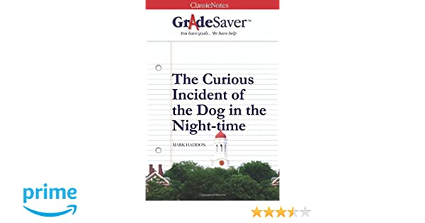 Science Essays Gradesaver Tm Classicnotes The Curious Incident Of The Dog In The  Nighttime Zara Walters Elizabeth Weinbloom  Amazoncom  Books Locavores Synthesis Essay also Library Essay In English Gradesaver Tm Classicnotes The Curious Incident Of The Dog In The  History Of English Essay