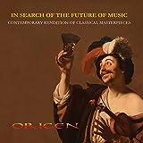 In Search of the Future of Music. Contemporary rendition of classical masterpieces. Handel, Pergolesi, Lotti, Salieri, Mozart, Cacinni, Schubert |Digipack- 2017 Elite Classics Edition|