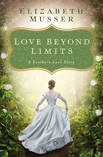 """Love Beyond Limits - A Southern Love Story"" av Elizabeth Musser"