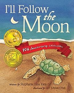 I'll Follow the Moon — 10th Anniversary Collector's Edition by [Tara, Stephanie Lisa]