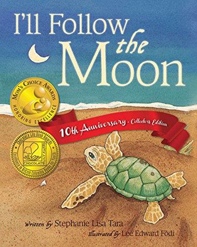 I'll Follow the Moon — 10th Anniversary Collector's Edition by [Tara, Stephanie Lisa]