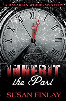 Inherit the Past (The Bavarian Woods Book 1) by [Finlay, Susan]
