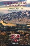 50 Best Short Hikes in California Deserts, John Krist, 0899971881