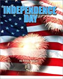 Independence Day (First Step Nonfiction) (First Step Nonfiction (Paperback))