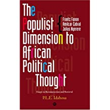 The Populist Dimension to African Political Thought: Critical Essays in Reconstruction and Retrieval