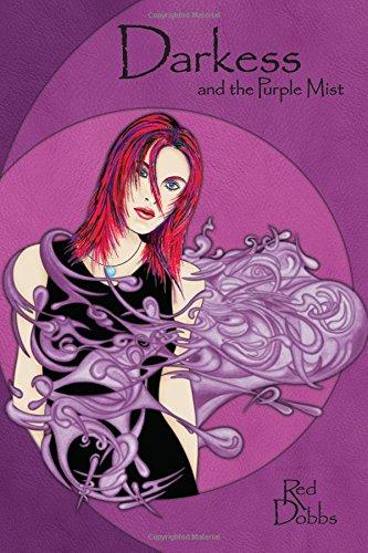 Read Online Darkess and the Purple Mist (Volume 1) ebook