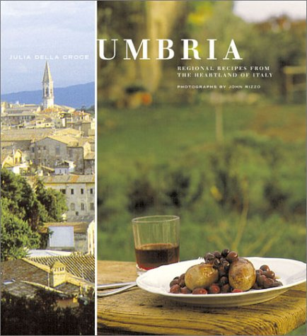 Umbria: Regional Recipes from the Heartland of Italy pdf