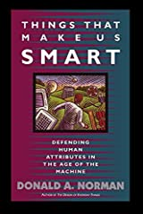 Things That Make Us Smart: Defending Human Attributes In The Age Of The Machine (William Patrick Book) by Donald A. Norman (1994-04-21) Paperback