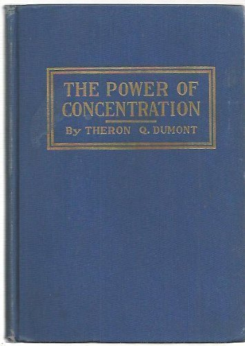 Power of Concentration by Theron Q. Dumont (1918) Hardcover
