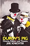 img - for Durov's Pig: Clowns, Politics and Theatre by joel schechter (1986-07-27) book / textbook / text book