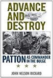 img - for John Nelson Rickard, Roger Cirillo'sAdvance and Destroy: Patton as Commander in the Bulge (American Warriors Series) [Hardcover]2011 book / textbook / text book