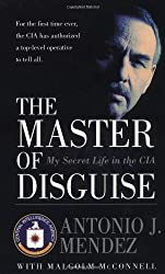 The Master of Disguise: My Secret Life in the CIA (Edition Reprint) by Mendez, Antonio J. [Paperback(2000??]