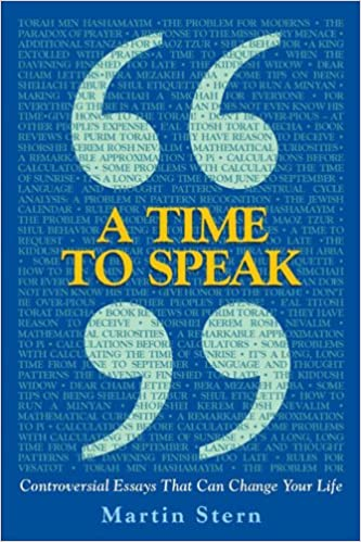a time to speak controversial essays that can change your life  a time to speak controversial essays that can change your life martin stern 9781936068159 amazon com books