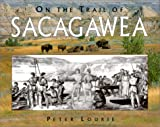 On the Trail of Sacagawea, Peter Lourie, 1563978407