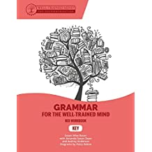 Grammar for the Well-Trained Mind Key to Red Workbook: A Complete Course for Young Writers, Aspiring Rhetoricians,  and Anyone Else Who Needs to Understand ... Works (Grammar for the Well-Trained Mind)