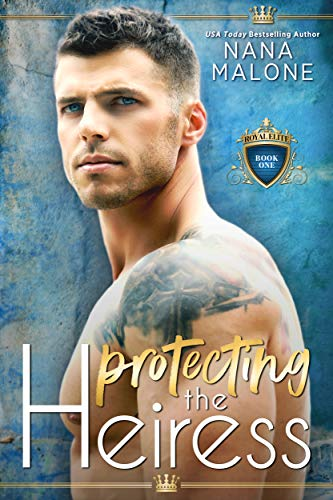 Protecting the Heiress (The Heiress Duet Book 1) by [Malone, Nana]