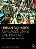 img - for Urban Squares as Places, Links and Displays: Successes and Failures book / textbook / text book