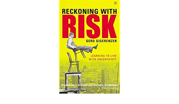 RECKONING WITH RISK: LEARNING TO LIVE WITH UNCERTAINTY: GERD