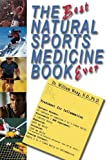 img - for The Best Natural Sports Medicine Book Ever book / textbook / text book