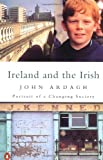 Ireland and the Irish, John Ardagh, 0140171606