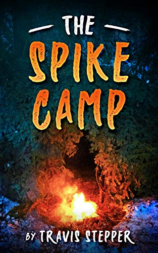 The Spike Camp by [Stepper, Travis]
