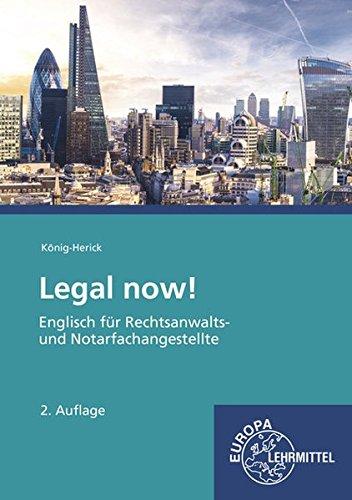 Legal now!: Englisch für Rechtsanwalts- und Notarfachangestellte Taschenbuch – 26. März 2018 Annette König-Herick Europa-Lehrmittel 380852460X Berufsschulbücher