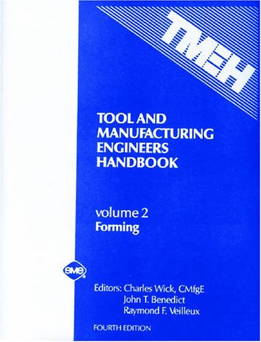 002: Tool and Manufacturing Engineers Handbook (Vol 2: Forming) by Society of Manufacturing Engineers