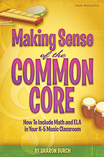 Making Sense of the Common Core: How to Include Math and ELA in Your K-5 Music Classroom