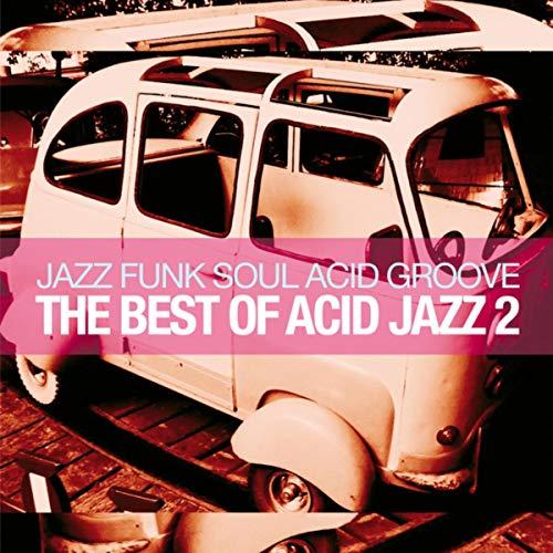The Best of Acid Jazz, Vol. 2 (Jazz Funk Soul Acid Groove)