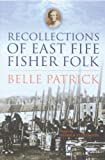 Recollections of East Fife Fisher Folk, Patrick, Belle, 1841582816