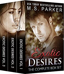 Exotic Desires: The Complete Series Box Set by [Parker, M. S.]