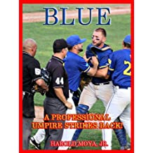 BLUE: A Professional Umpire Strikes Back!
