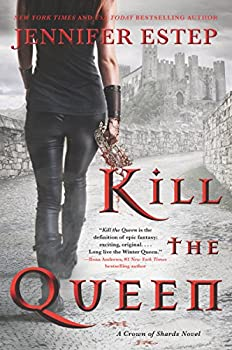 Kill the Queen by Jennifer Estep science fiction and fantasy book and audiobook reviews