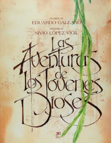Aventuras de los jovenes dioses (Spanish Edition) - Eduardo Galeano , Nivio Lopez Vigil